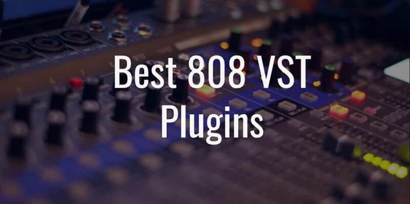 Best 808 Vst 2021: Top Full Review, Guide