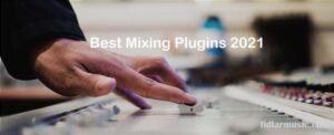 Best Mixing Plugins 2021 Top Full Review, Guide