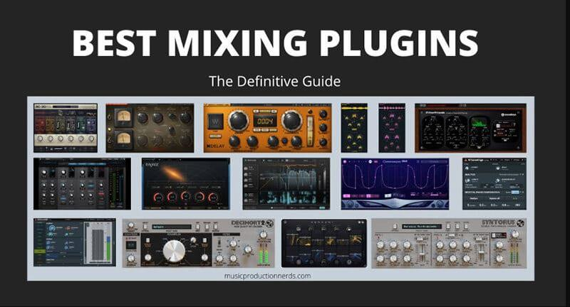 Best Mixing Plugins 2021: Top Full Review, Guide