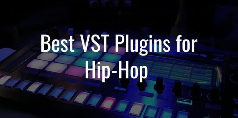 Best Vst For Hip Hop 2021: Top Full Review, Guide