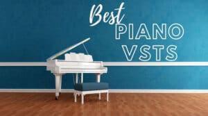 Best Piano VST