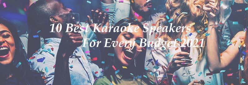 10 Best Karaoke Speakers For Every Budget 2021