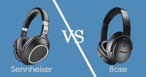 Sennheiser Vs Bose 2020 Top Full Review, Guide