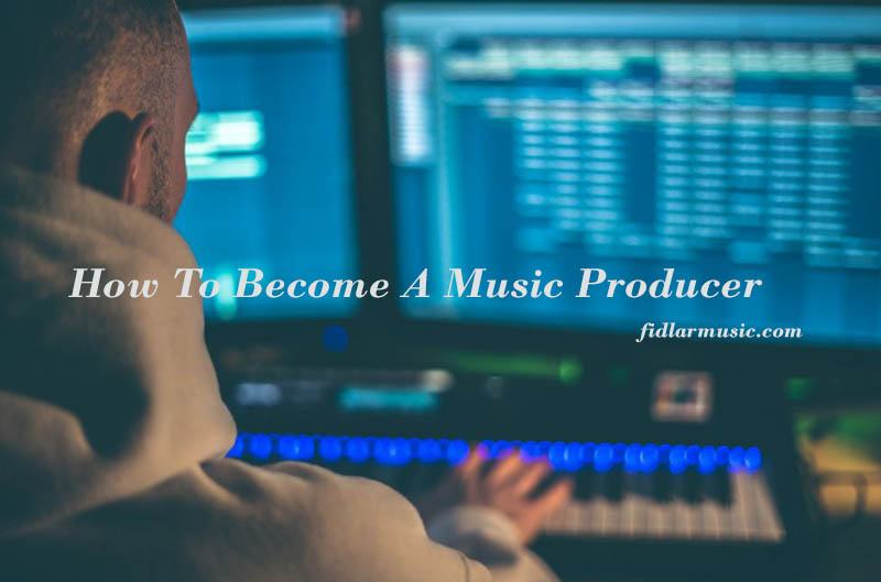 How To Become A Music Producer 2021 Best Reviews