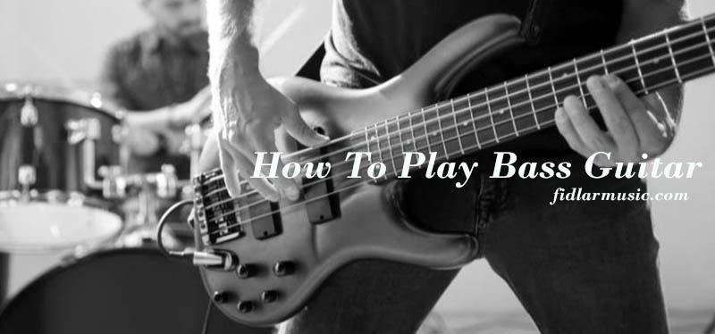 How To Play Bass Guitar 2021 Top Full Review, Guide