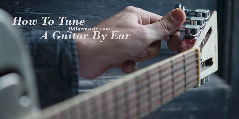 How To Tune A Guitar By Ear 2021 Best Reviews