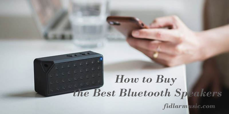 How to Buy the Best Bluetooth Speakers 2021 Best Reviews
