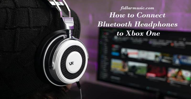 How to Connect Bluetooth Headphones to Xbox One 2021 Best Reviews