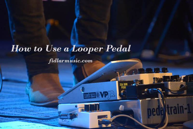 How to Use a Looper Pedal 2021 Best Reviews