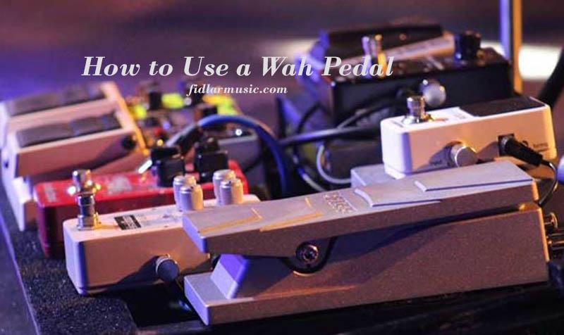 How to Use a Wah Pedal 2021 Best Reviews