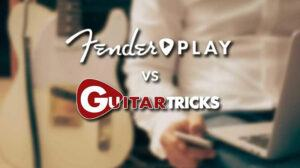 Fender Play vs Guitar Tricks 2021 Which One Is Right For You