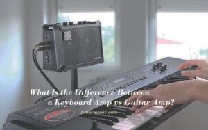 What Is the Difference Between a Keyboard Amp vs Guitar Amp