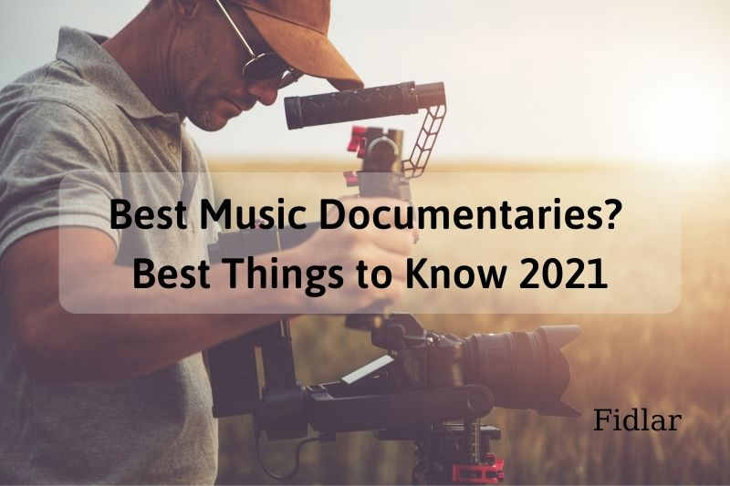 Best Music Documentaries Best Things to Know 2021