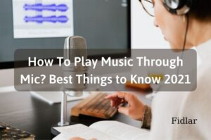 How To Play Music Through Mic Best Things to Know 2021