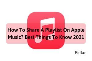 How To Share A Playlist On Apple Music Best Things To Know 2021