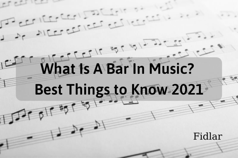What Is A Bar In Music Best Things to Know 2021