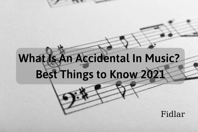 What Is An Accidental In Music Best Things to Know 2021