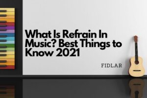What Is Refrain In Music Best Things to Know 2021