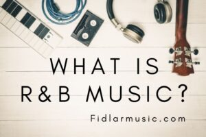 What is R&B Music